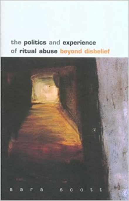 The politics and experience of ritual abuse, beyond disbelief