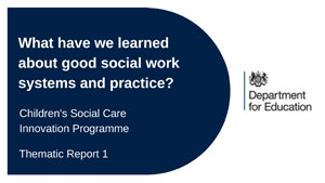 What Have We Learned About Good Social Work Systems and Practice Report
